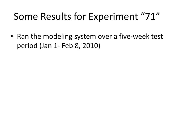 "Some Results for Experiment ""71"""