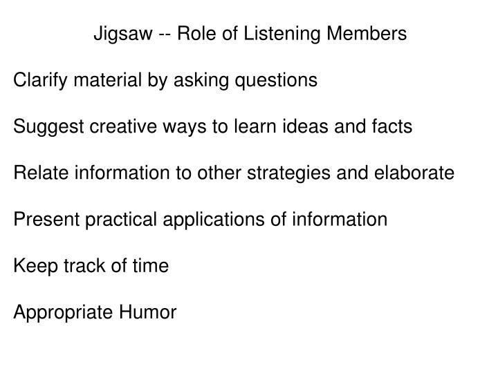 Jigsaw -- Role of Listening Members