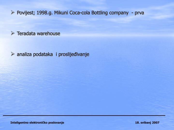 Povijest; 1998.g. Mikuni Coca-cola Bottling company
