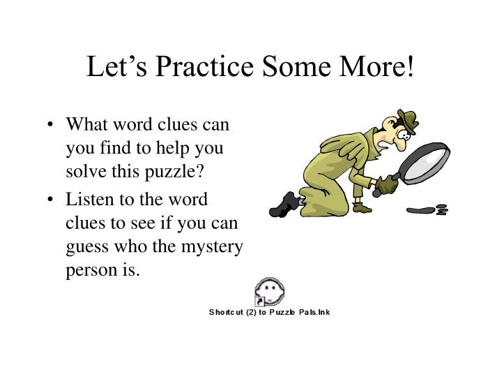 Let's Practice Some More!