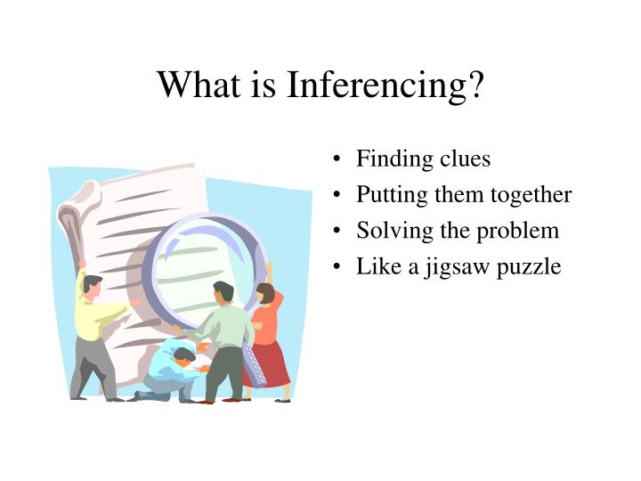 What is inferencing