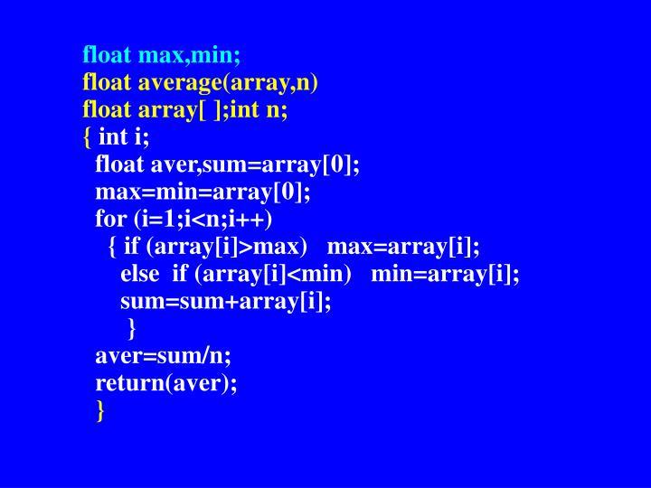 float max,min;