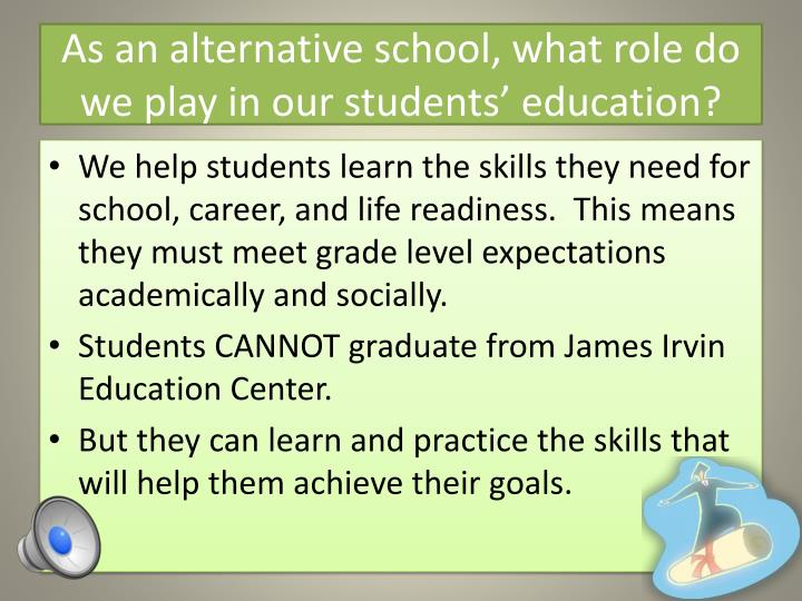As an alternative school, what role do we play in our students