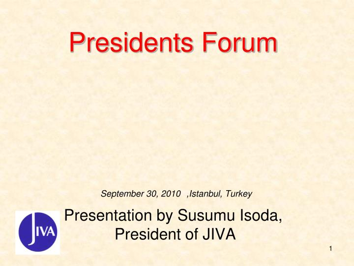Presidents forum presentation by susumu isoda president of jiva