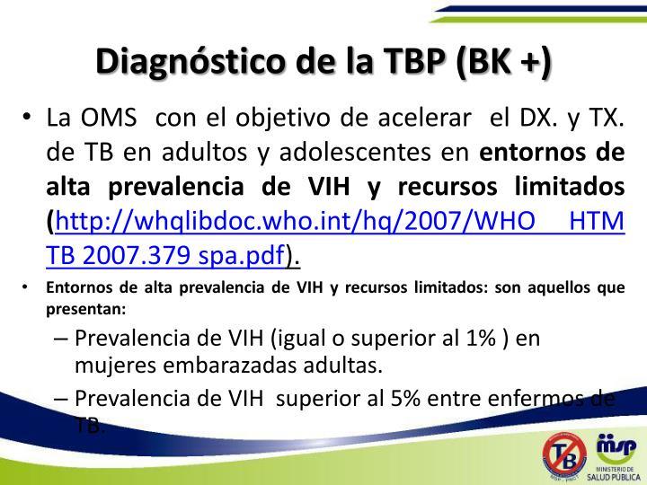 Diagnóstico de la TBP (BK +)