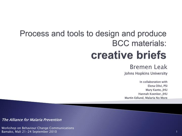 Process and tools to design and produce bcc materials creative briefs