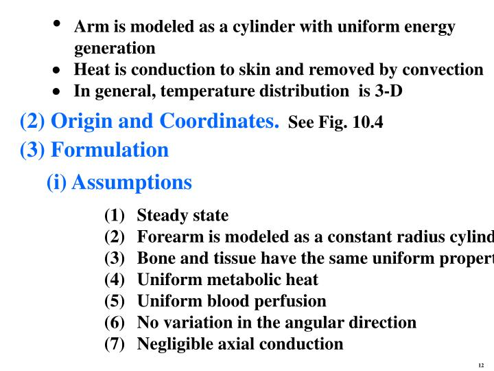 Arm is modeled as a cylinder with uniform energy
