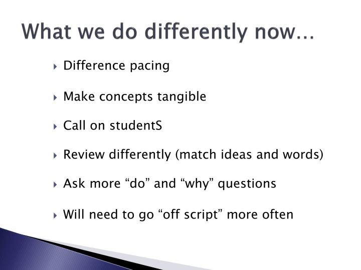 What we do differently now…