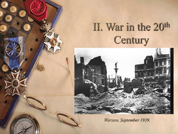 II. War in the 20