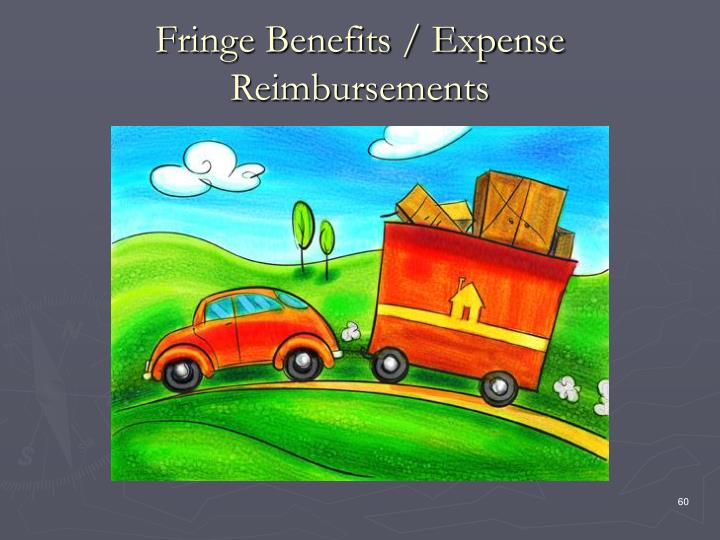 Fringe Benefits / Expense Reimbursements