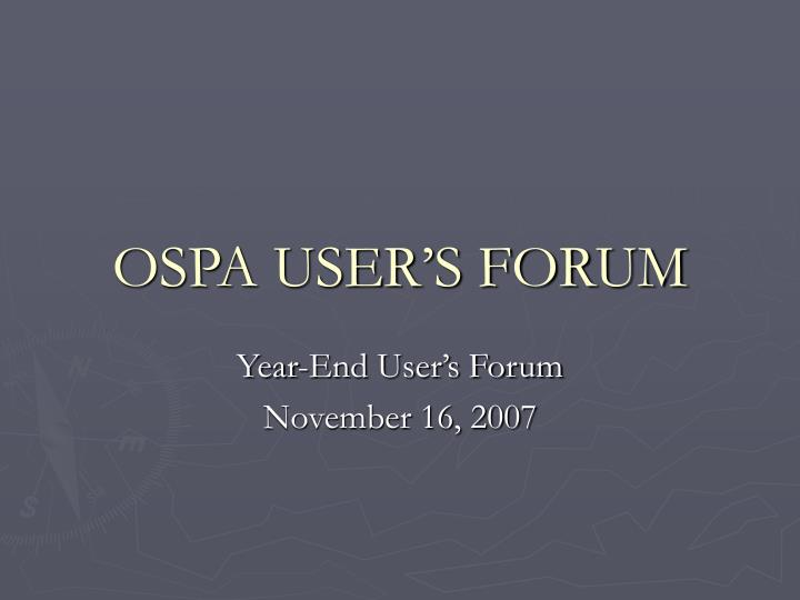 Ospa user s forum