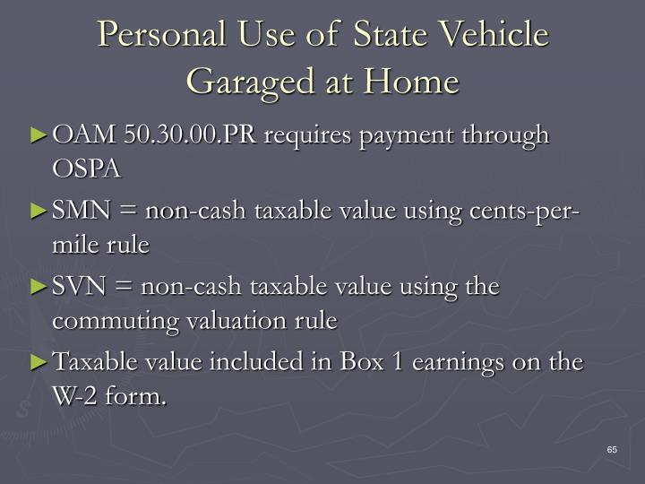 Personal Use of State Vehicle Garaged at Home