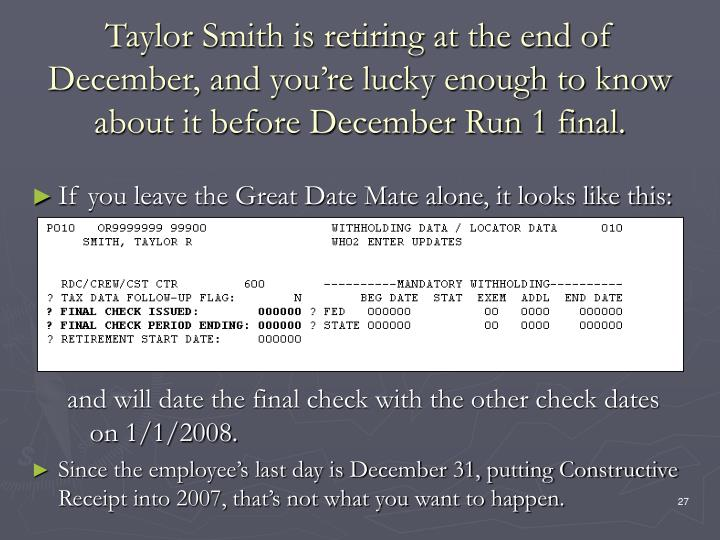 Taylor Smith is retiring at the end of December, and you're lucky enough to know about it before December Run 1 final.