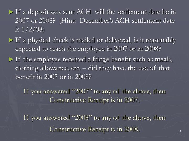 "If you answered ""2007"" to any of the above, then Constructive Receipt is in 2007."