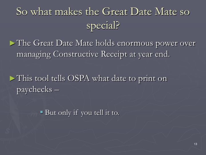 So what makes the Great Date Mate so special?