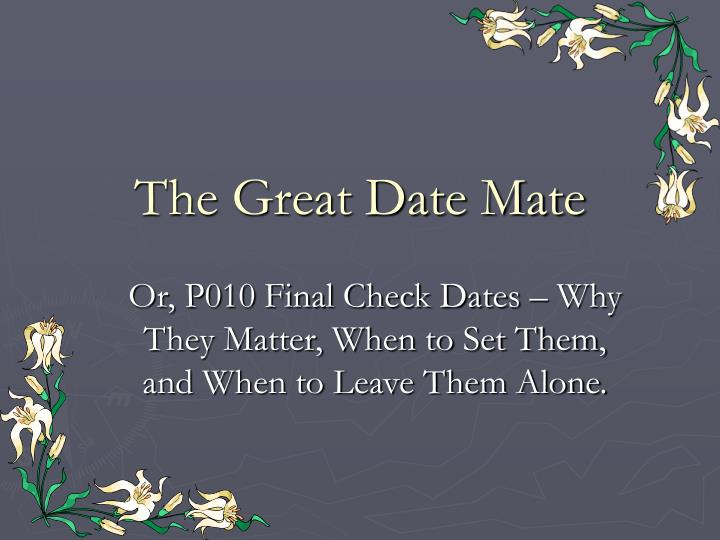 The Great Date Mate