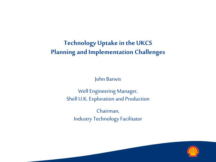 Technology Uptake in the UKCS