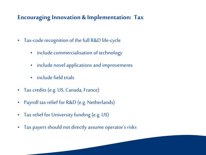 Encouraging Innovation & Implementation:  Tax