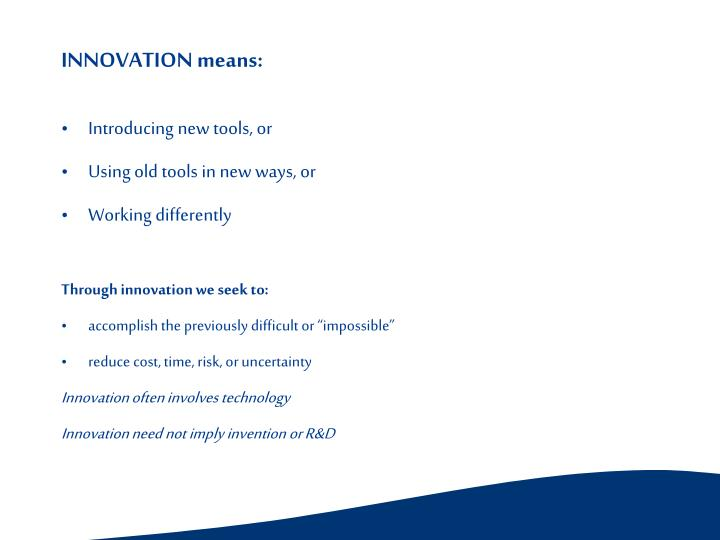 INNOVATION means: