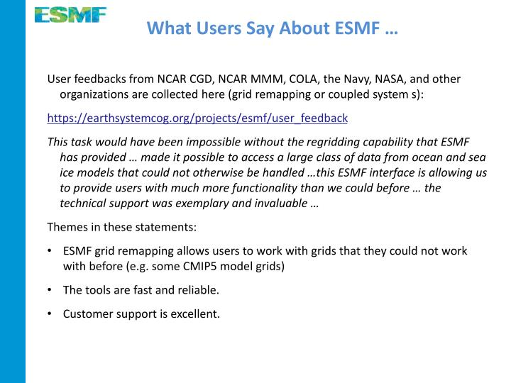 What Users Say About ESMF …