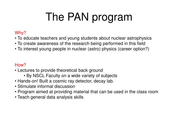 The PAN program