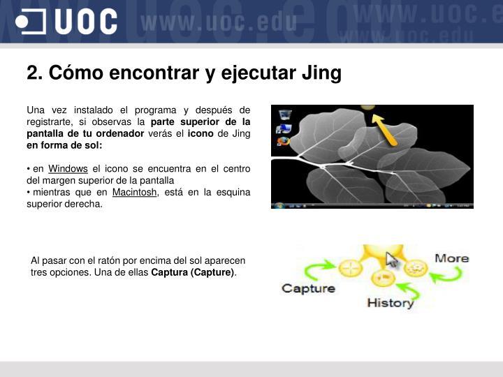 2. Cómo encontrar y ejecutar Jing