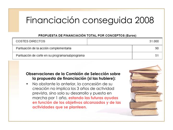 Financiación conseguida 2008