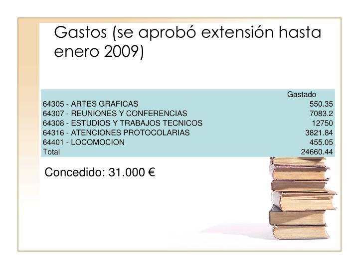 Gastos (se aprobó extensión hasta enero 2009)