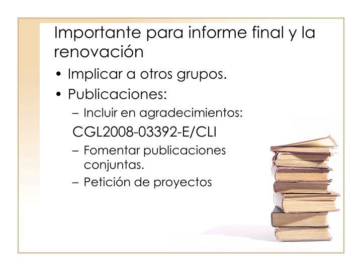 Importante para informe final y la renovación