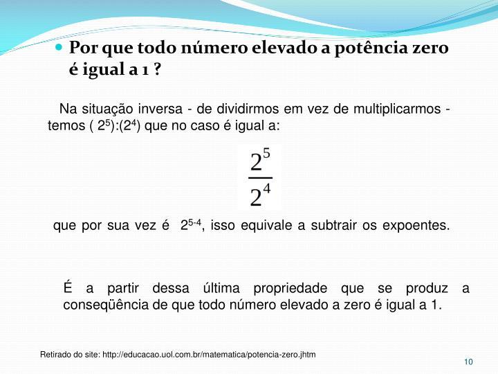 Na situação inversa - de dividirmos em vez de multiplicarmos - temos ( 2