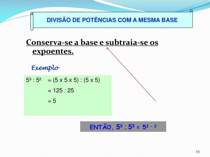 DIVISÃO DE POTÊNCIAS COM A MESMA BASE