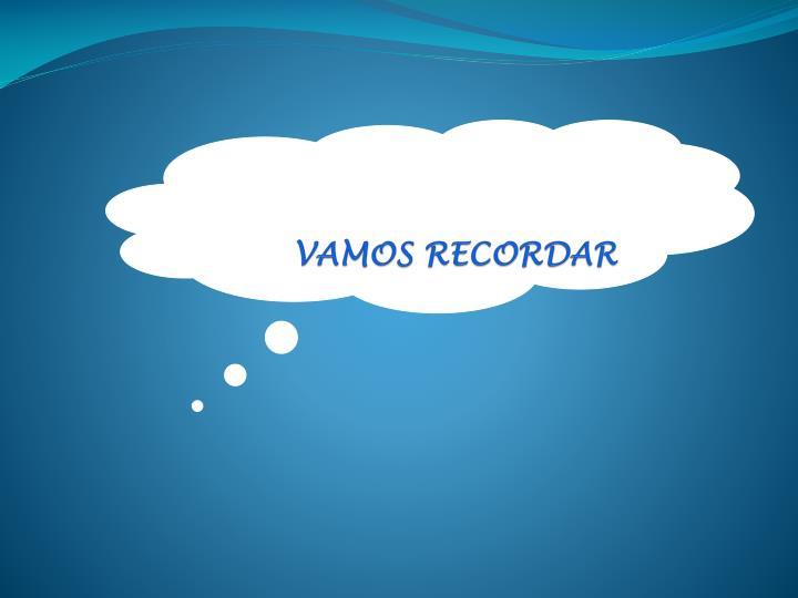 VAMOS RECORDAR
