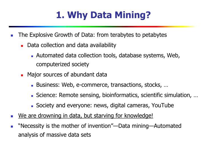 1. Why Data Mining?