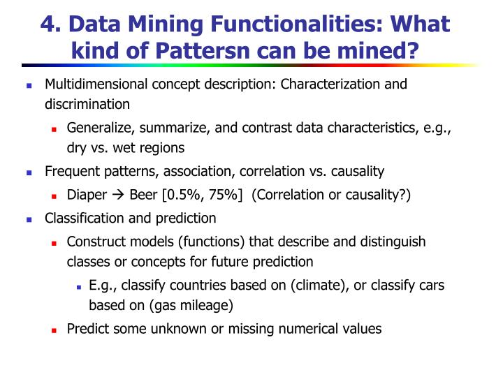 4. Data Mining Functionalities: What kind of Pattersn can be mined?