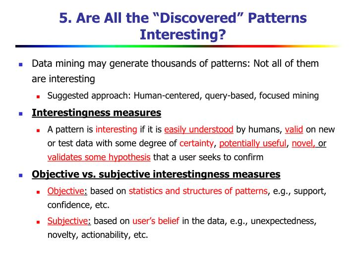 "5. Are All the ""Discovered"" Patterns Interesting?"
