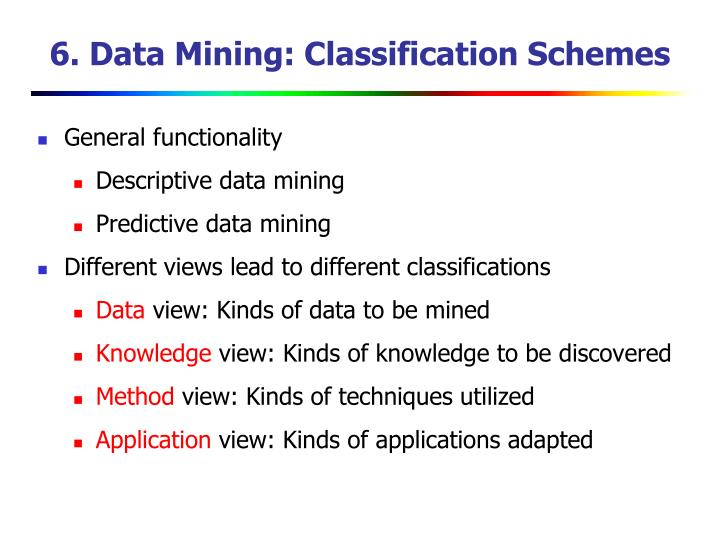 6. Data Mining: Classification Schemes