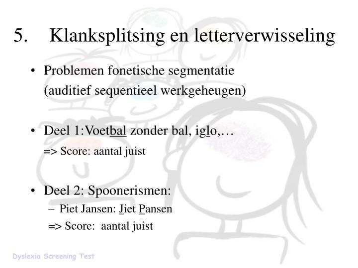5.Klanksplitsing en letterverwisseling
