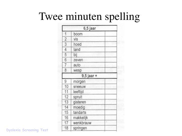 Twee minuten spelling