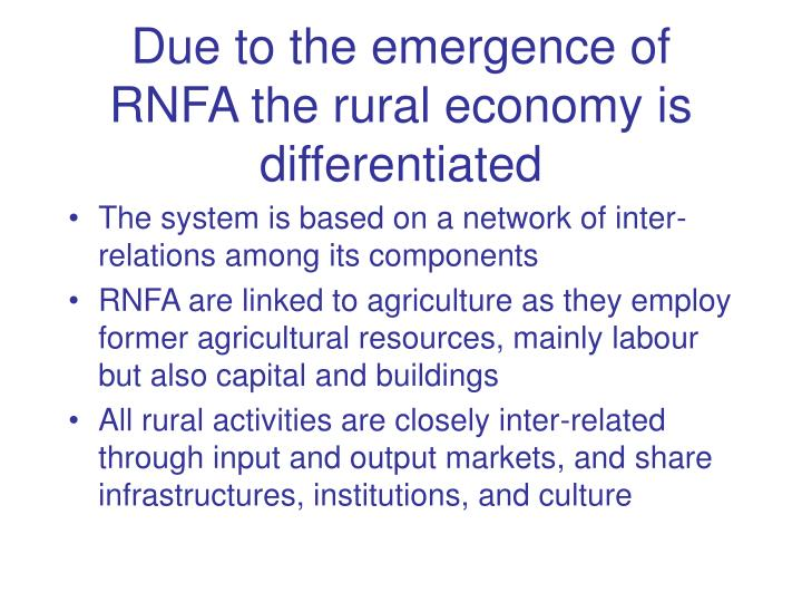 Due to the emergence of RNFA the rural economy is differentiated