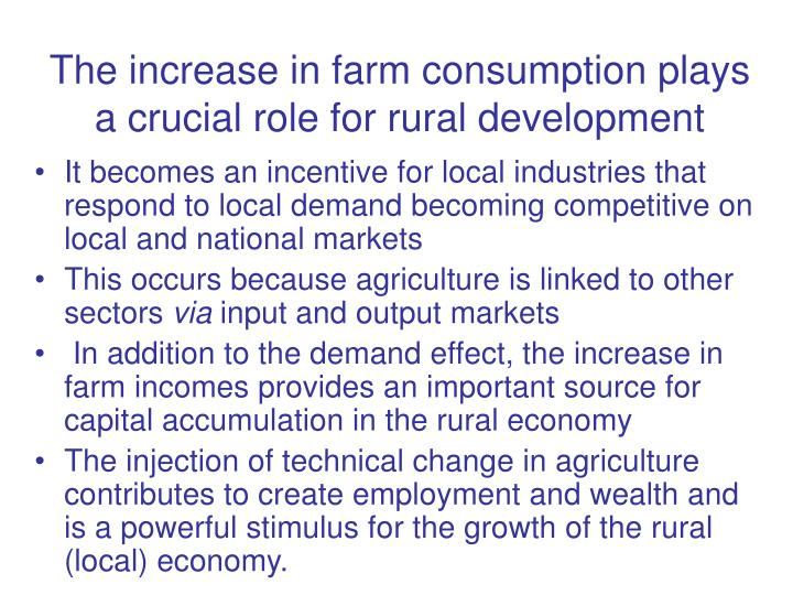 The increase in farm consumption plays a crucial role for rural development