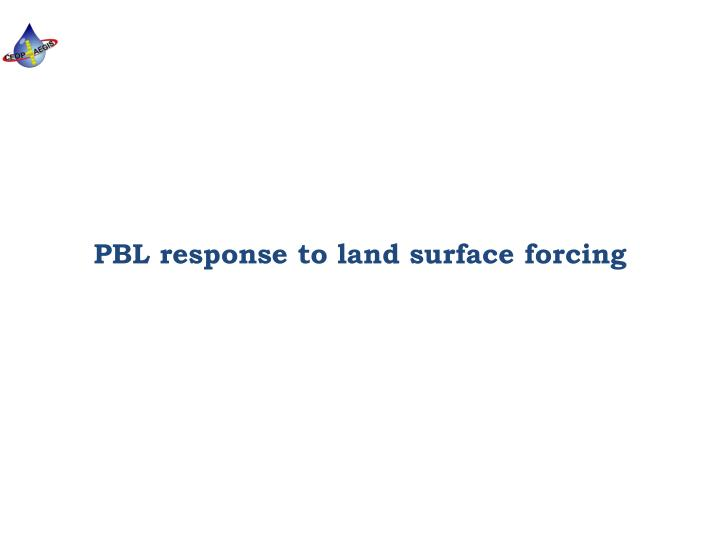 PBL response to land surface forcing