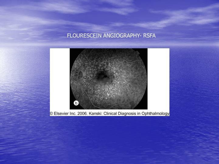 FLOURESCEIN ANGIOGRAPHY- RSFA