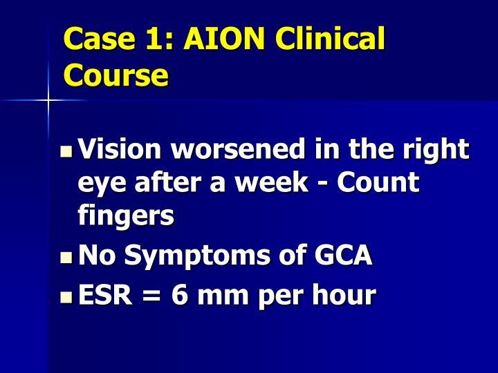 Case 1: AION Clinical Course