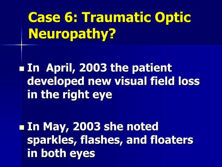 Case 6: Traumatic Optic Neuropathy?
