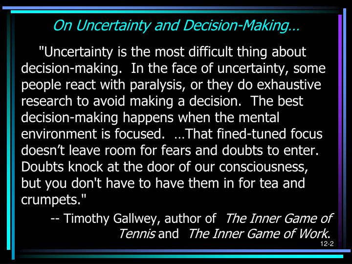 On uncertainty and decision making