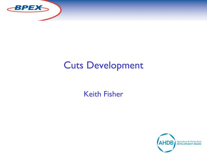 Cuts development