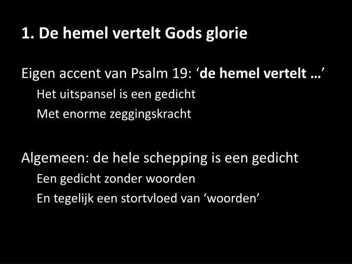 1. De hemel vertelt Gods glorie