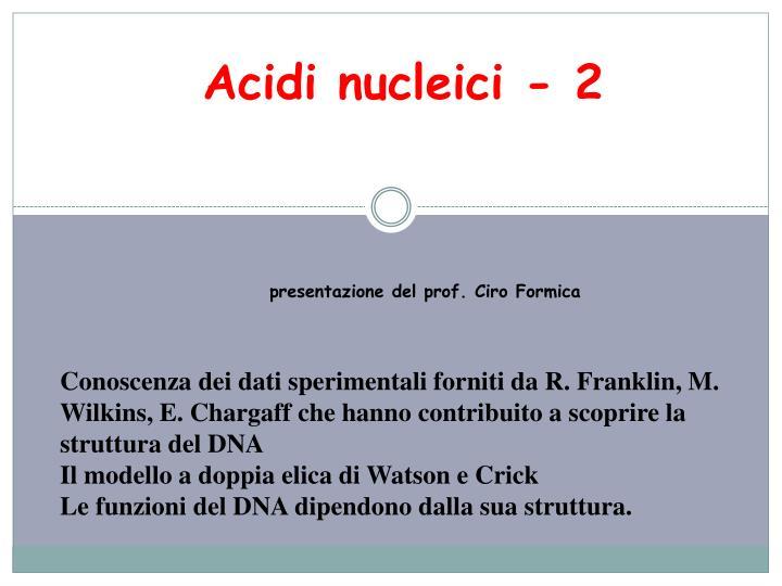 Acidi nucleici - 2