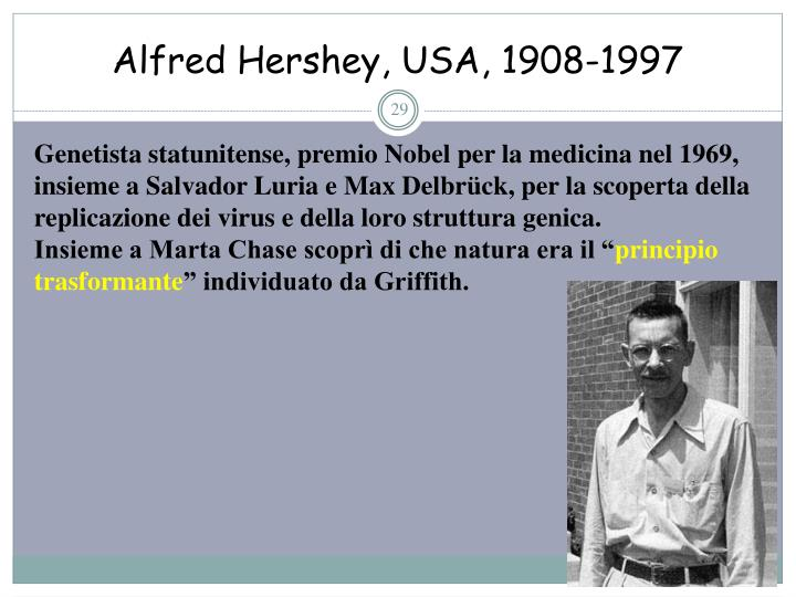 Alfred Hershey, USA, 1908-1997