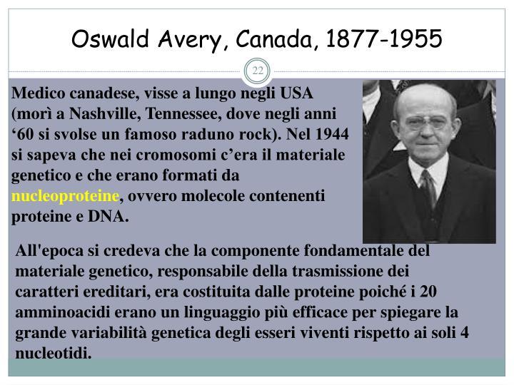 Oswald Avery, Canada, 1877-1955